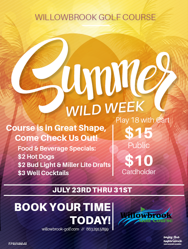 WILLOWBROOK GOLF COURSE SUMMER WILD WEEK JULY 23RD FLYER