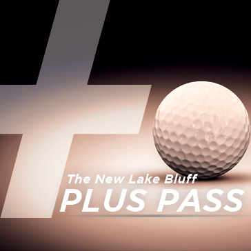 PLUS Pass at Lake Bluff Golf Club