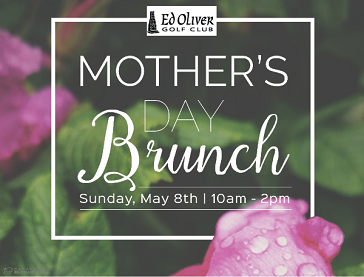 Mother's Day Brunch at Ed Oliver Golf Club