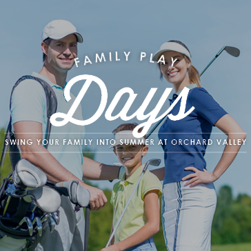 Family Play Days at Orchard Valley Golf Course