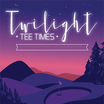 Twilight Golf - Tee Times