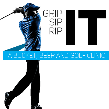 Grip It – Sip It – Rip It A Bucket, Beer and Golf Clinic The First Thursday of Every Month from 6 – 7pm at Sanctuary Ridge Golf Club