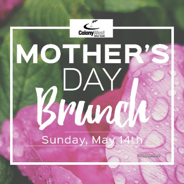 Mother's Day Brunch Buffet at Colony West Golf Club in Tamarac, FL
