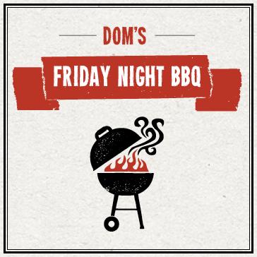 Dom's Friday Night BBQ
