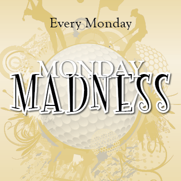 Monday Madness Golf Special