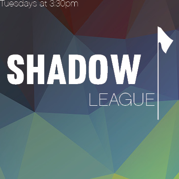 """SHADOW"" AFTER WORK LEAGUE"
