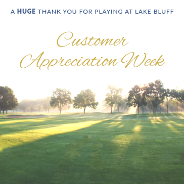 Customer Appreciation Week at Lake Bluff Golf Club in Lake Bluff, Illinois