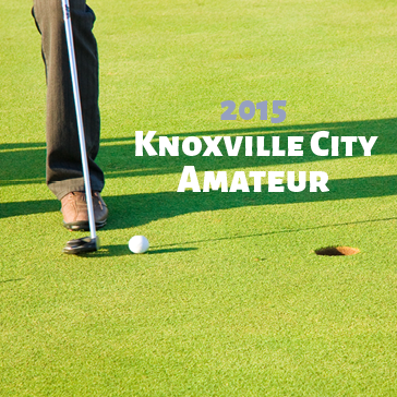 2015 Knoxville City Amateur Golf Tournament at Whittle Springs Golf Course in Knoxville, TN