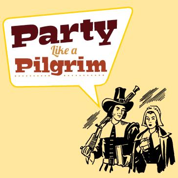 Party like a Pilgrim, Thanksgiving
