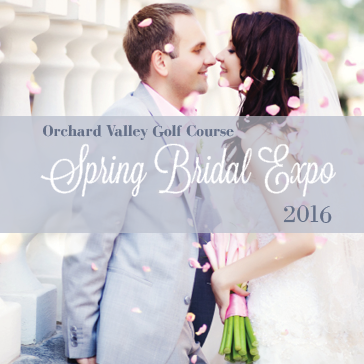 Spring Bridal Expo at Orchard Valley Golf Course