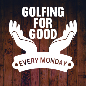 Golfing For Good every Monday
