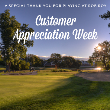Customer Appreciation Week at Rob Roy Golf Course