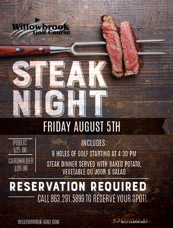 WILLOWBROOK GOLF COURSE WINTER HAVEN FL 33881 STEAK NIGHT AUGUST 5TH